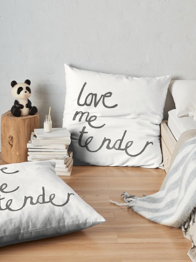 Alternate view of Love me Tender. Floor Pillow