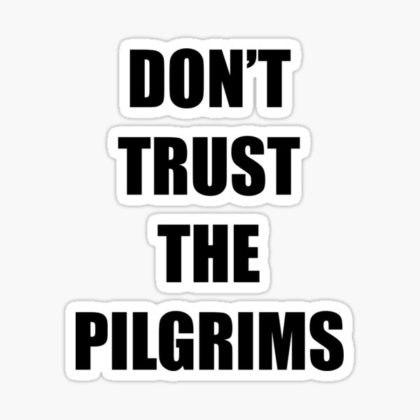 Don't Trust the Pilgrims Addams Family Values  Sticker