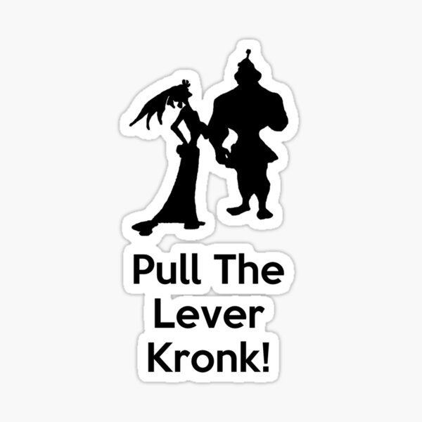 Pull the Lever Kronk Sticker