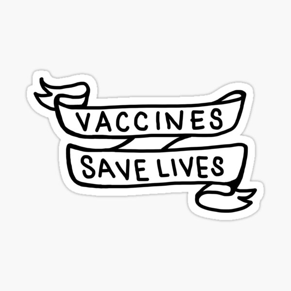 Vaccines save lives sticker black and white public health Sticker