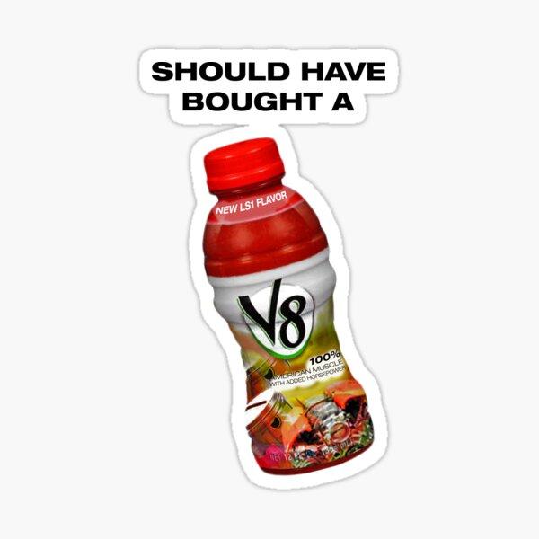 should have bought a V8 Sticker