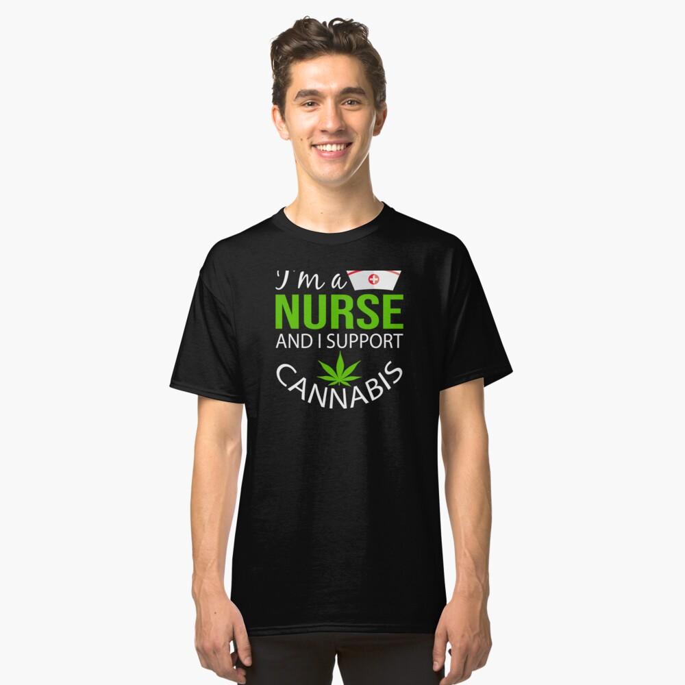 Marijuana Cannabis Support Proud Nurse Cure Awareness Shirt Nurse Classic T-Shirt