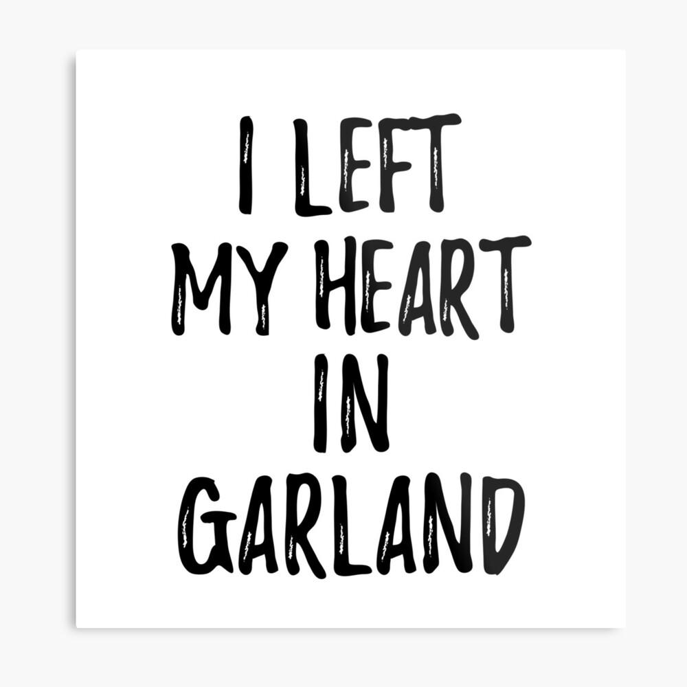 I Left My Heart In Garland Nostalgic Gift for Traveler Missing Home Family Lover Metallbild