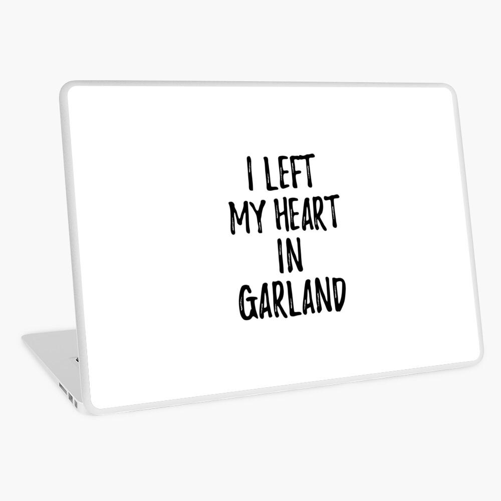 I Left My Heart In Garland Nostalgic Gift for Traveler Missing Home Family Lover Laptop Folie