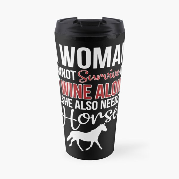 funny woman wine and horses Travel Mug