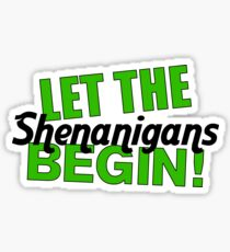 Lasst die Shenanigans beginnen! - St. Patricks Day lustig Sticker