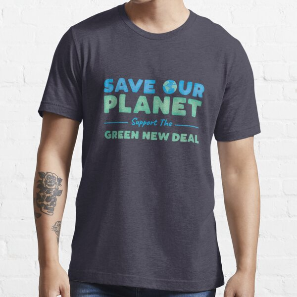 Climate Change - Support the Green New Deal Essential T-Shirt