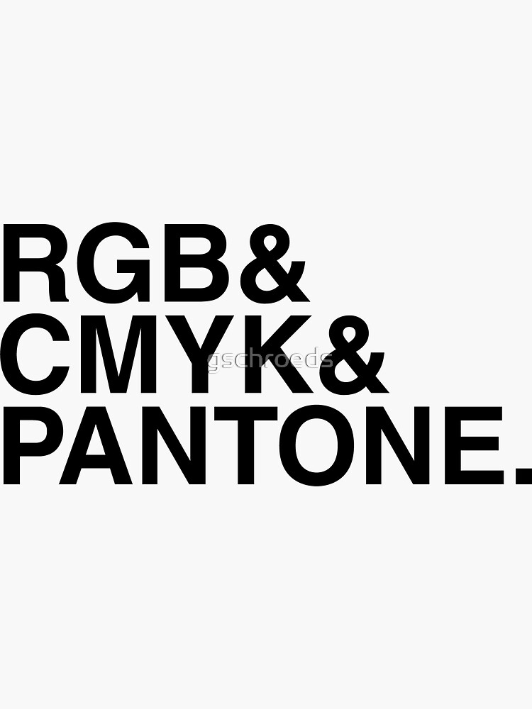 RGB & CMYK & PANTONE. by gschroeds