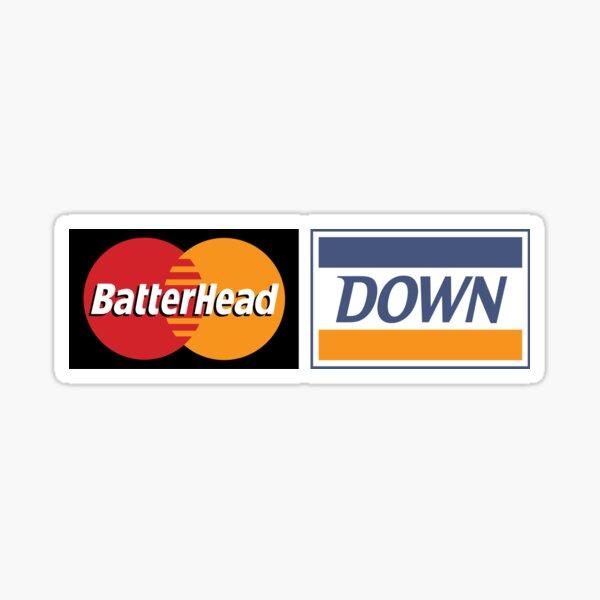 Batterhead Down – Credit Sticker