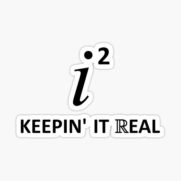Keepin' It Real Sticker