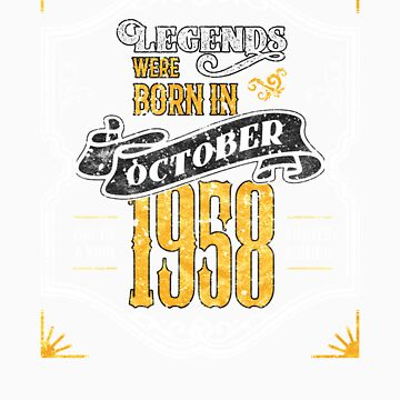 Legends Were Born in October 1958 Awesome 60th Birthday Gift by orangepieces