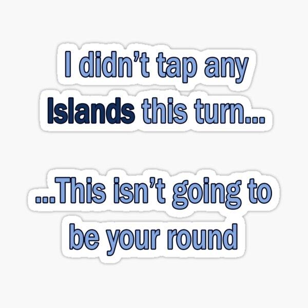 Didn't tap no islands (text) Sticker