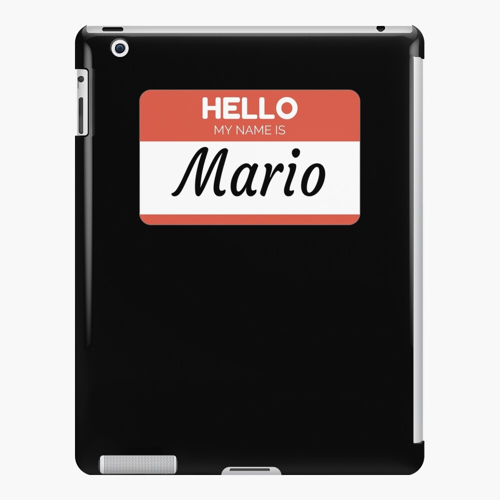 Mario Name Label  Hello My Name Is Mario Gift For Mario or for a female you know called Mario Funda y vinilo para iPad