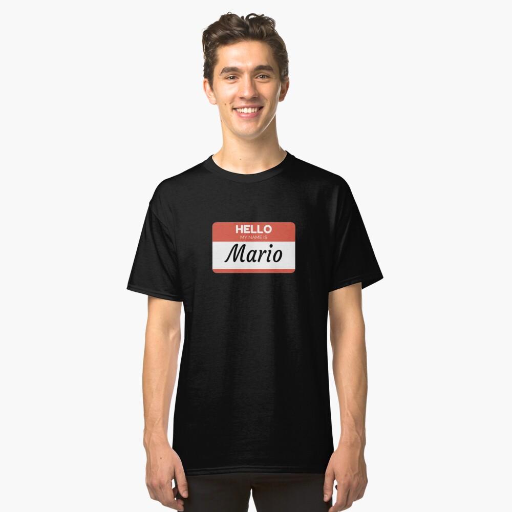 Mario Name Label  Hello My Name Is Mario Gift For Mario or for a female you know called Mario Camiseta clásica