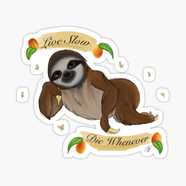 The Motto of the Sloth Sticker