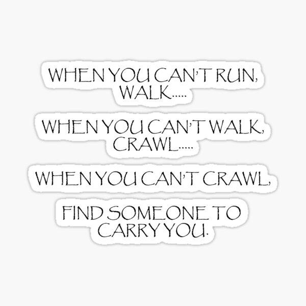 When you can't run... (Light) Sticker