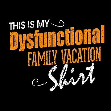 Family Vacation Dysfunctional Family Vacation by KanigMarketplac