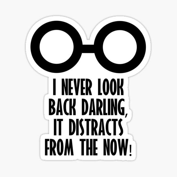 I Never Look Back Darling Sticker