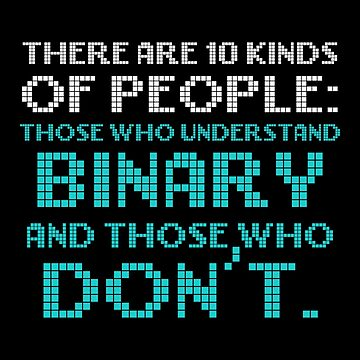 Computer Programming 10 Kinds of People Those That Understand Binary Those That Don't Programmers by KanigMarketplac