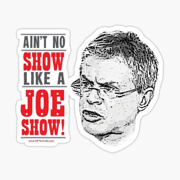 JOE SHOW Sticker