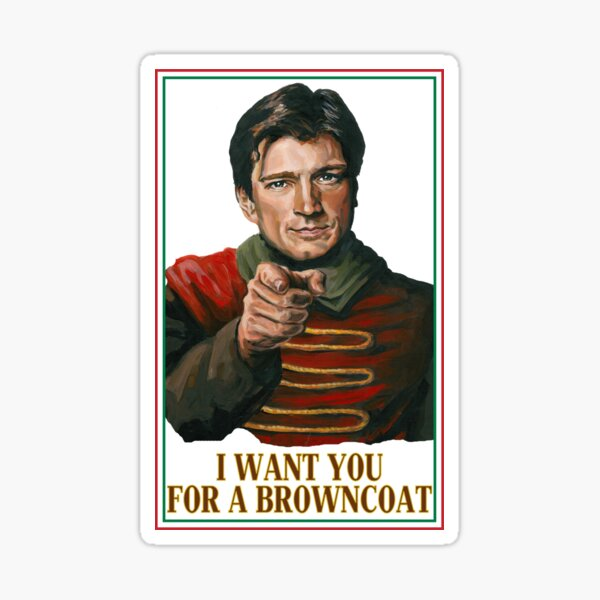 I Want You for a browncoat Sticker