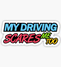 My driving scares me too (7) Sticker