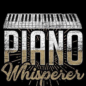 Piano whisperer by GeschenkIdee