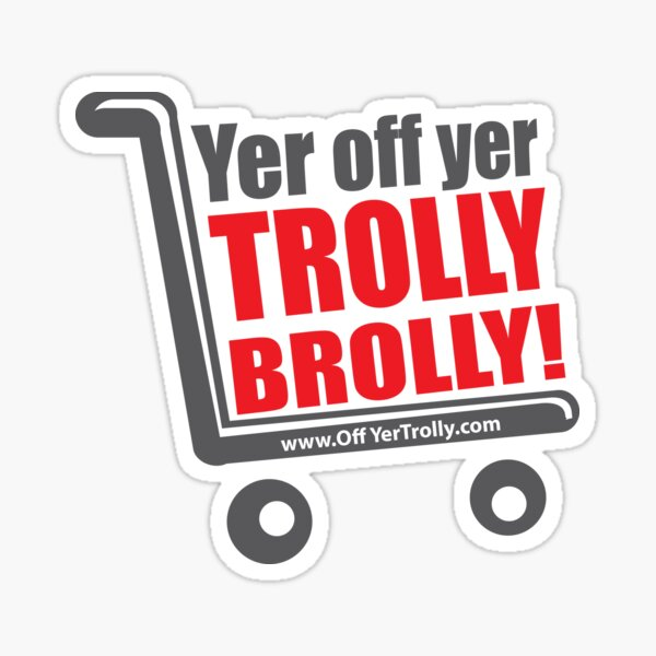 Brolly Off His Trolly- Text Sticker