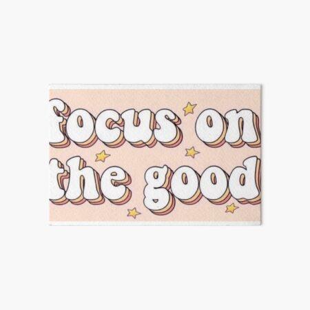 Focus on the Good Art Board Print