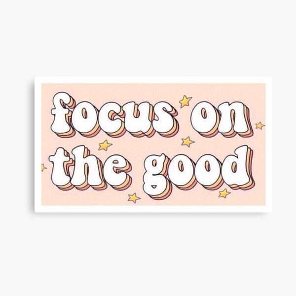 Auf das Gute fokussieren Leinwanddruck