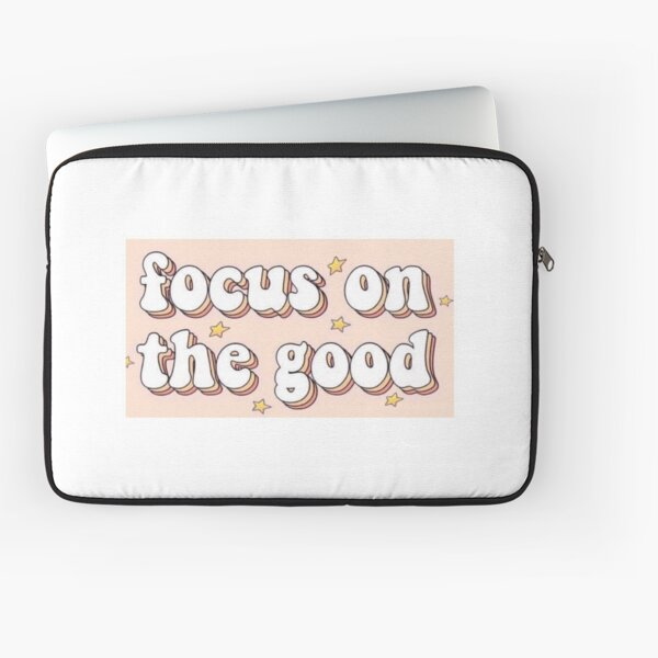 Focus on the Good Laptop Sleeve