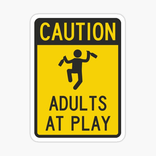 Caution Adults at Play Sticker