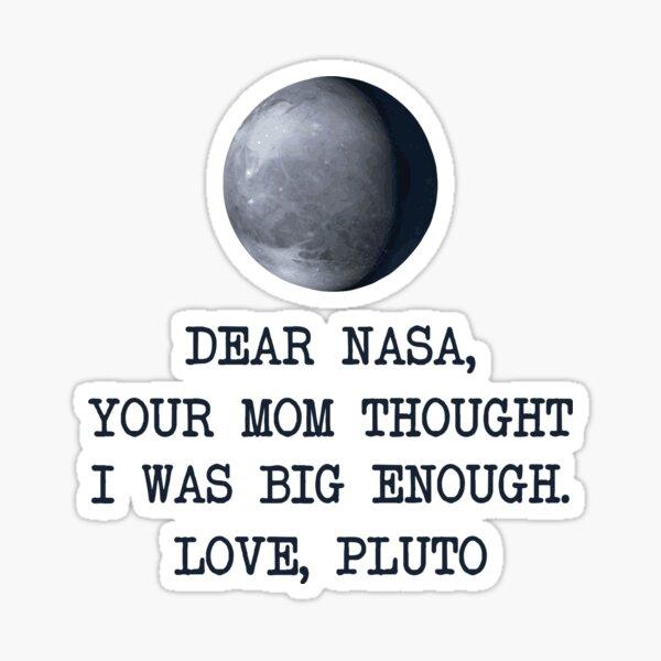 Dear Nasa Love Pluto Sticker