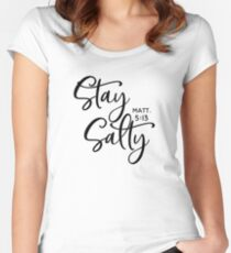 Stay Salty Matthew 5:13 - Black Writing Women's Fitted Scoop T-Shirt