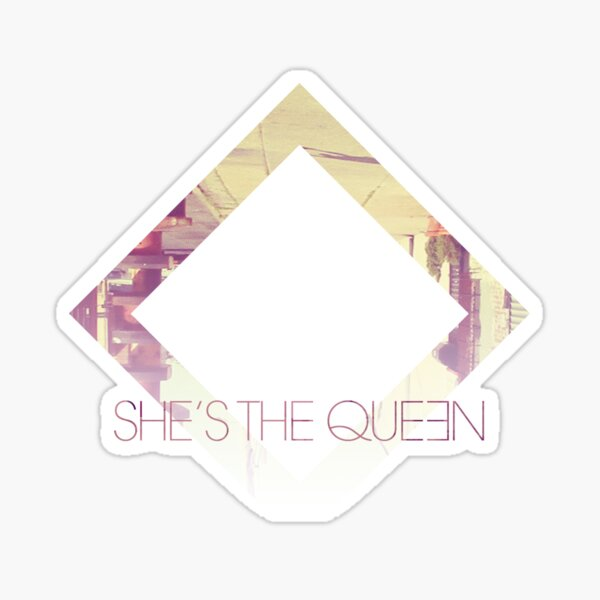 She's The Queen Sticker