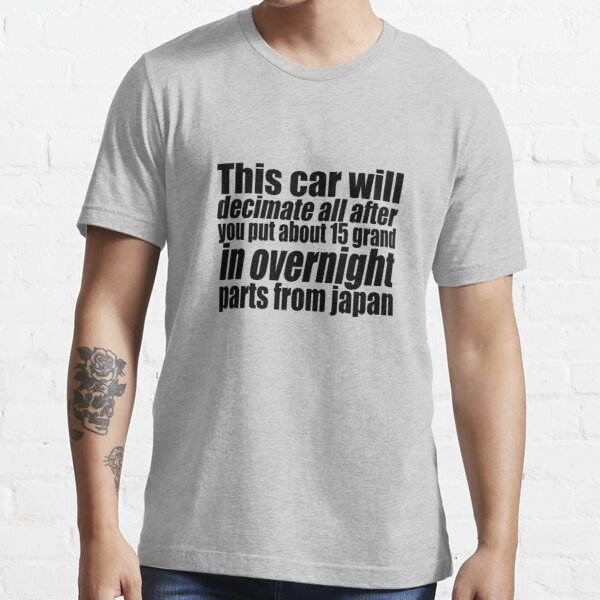 This car will decimate all.... Essential T-Shirt