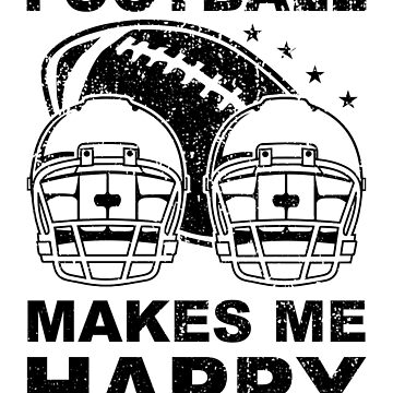 Football Makes Me Happy Football Lover Gift by NiceTeee