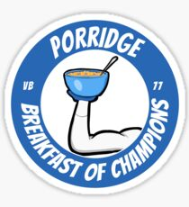 VB 77's Porridge - Breakfast of Champions Sticker