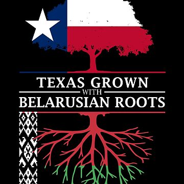 Texan Grown with Belarusian Roots by ockshirts