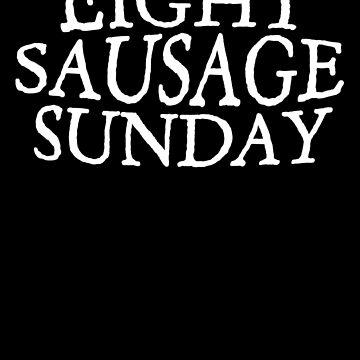 Eight Sausage Sunday by DouglasFir
