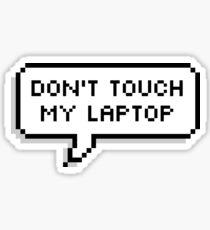 Berühren Sie nicht meinen Laptop Sticker