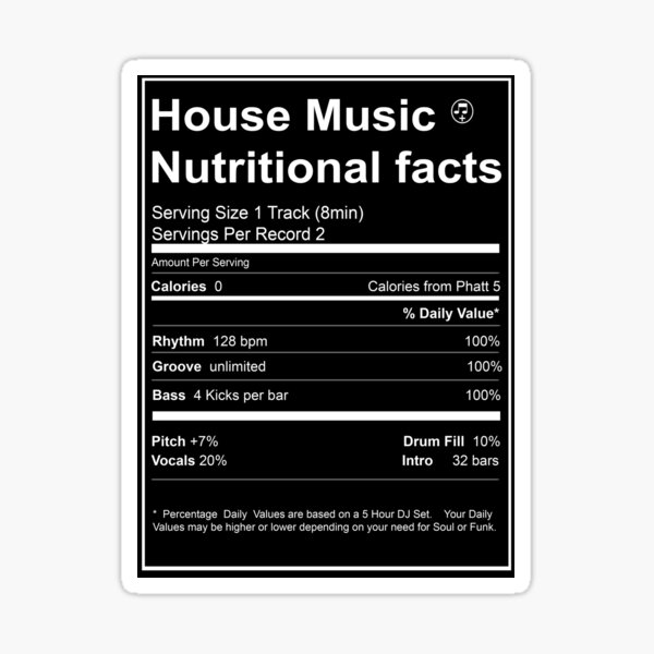 House Music Nutritional Facts Sticker