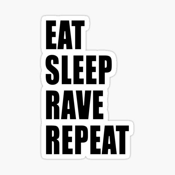 Manger dormir faire la fête recommencer Sticker