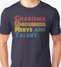 Charisma, Uniqueness, Nerve and Talent [Drag Race] Unisex T-Shirt