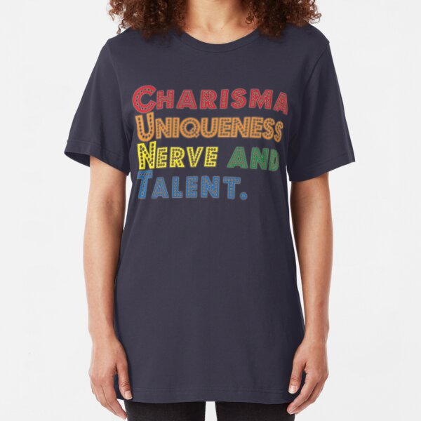 Charisma, Uniqueness, Nerve and Talent [Drag Race] Slim Fit T-Shirt