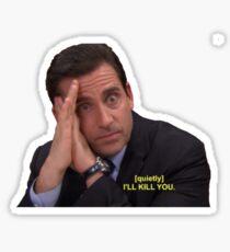 I'll Kill You Sticker