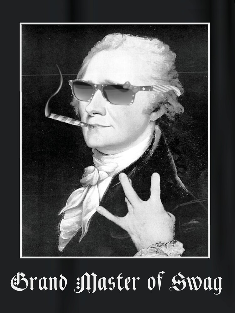 Alexander Hamilton is the Grand Master of Swag by martinfreejam