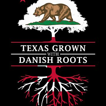 California Grown with Danish Roots by ockshirts