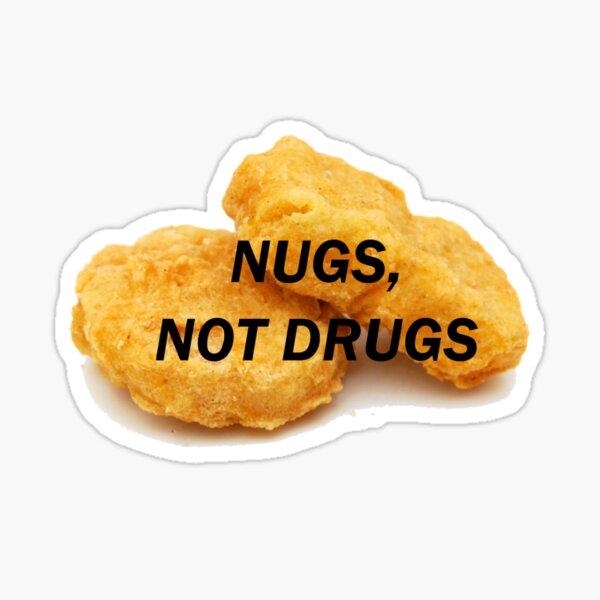 NUGS, NOT DRUGS Sticker