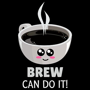 Brew Can Do It Funny Coffee Pun by DogBoo